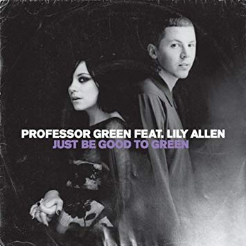 Professor green feat.lily allen just be good to green