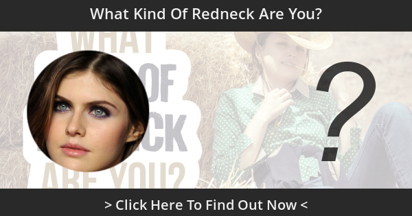 What Kind Of Redneck Are You?