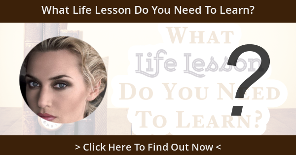 What Life Lesson Do You Need To Learn?