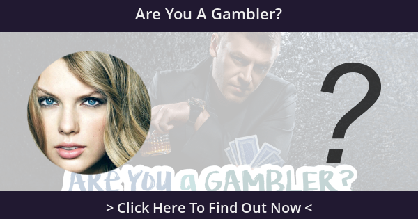 Are You A Gambler?