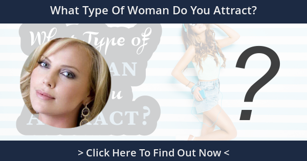 What Type Of Woman Do You Attract?
