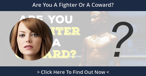 Are You A Fighter Or A Coward?
