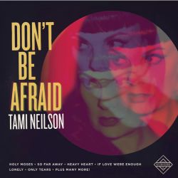 Tami Neilson, Don't Be Afriad
