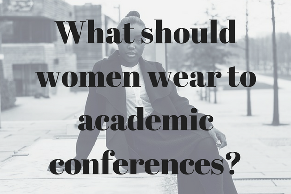 what should women wear for academic conferences?