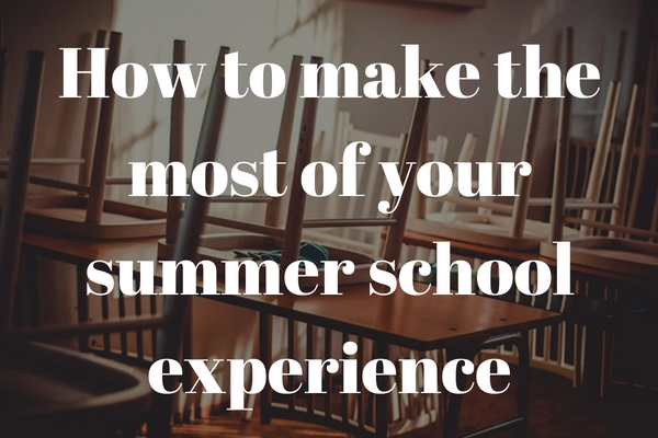 how to make the most of your summer school experience
