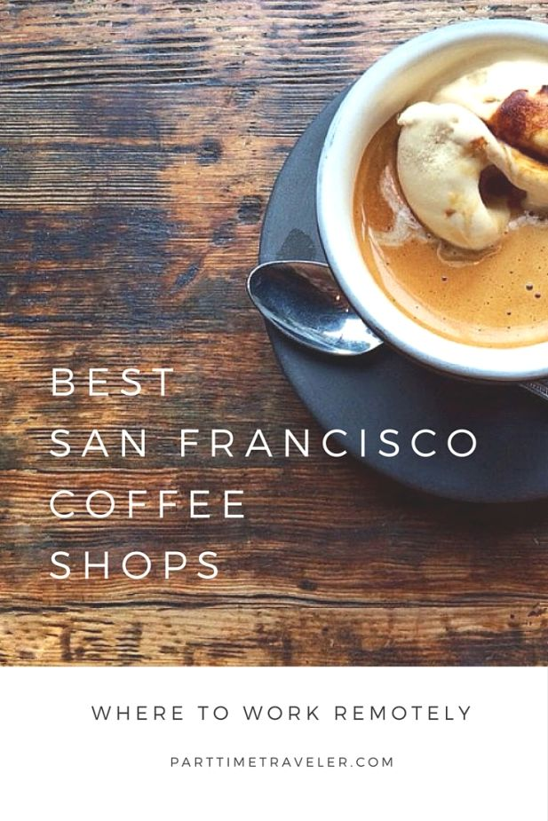 Best Coffee Shops in San Francisco (and where to work remotely)