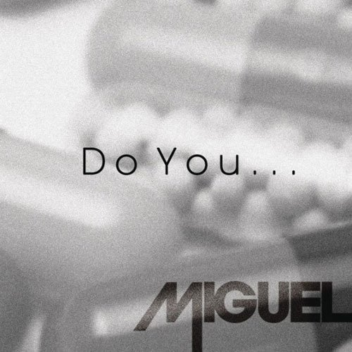 Lyrics to do you like by miguel