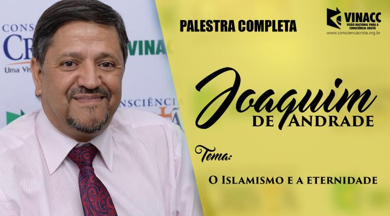 O Islamismo e a eternidade - Joaquim de Andrade