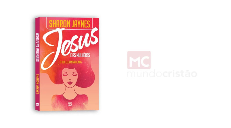 Livro: Jesus e as mulheres: o que ele pensa de nós?