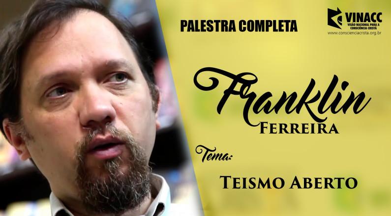 Franklin Ferreira - Teismo Aberto