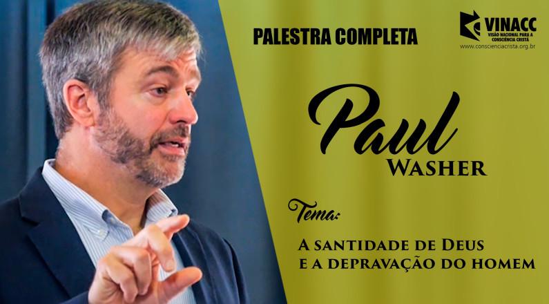 Paul Washer - A santidade de Deus e a depravação do homem
