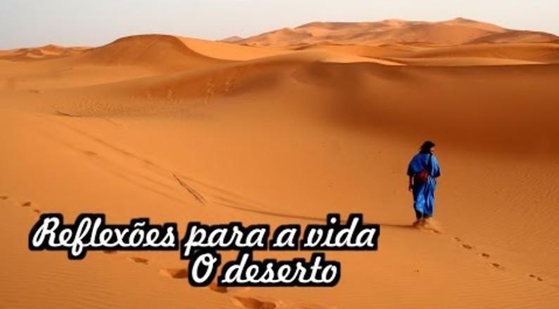 Reflexões para a vida - O deserto (Pastor Márcio Batista)