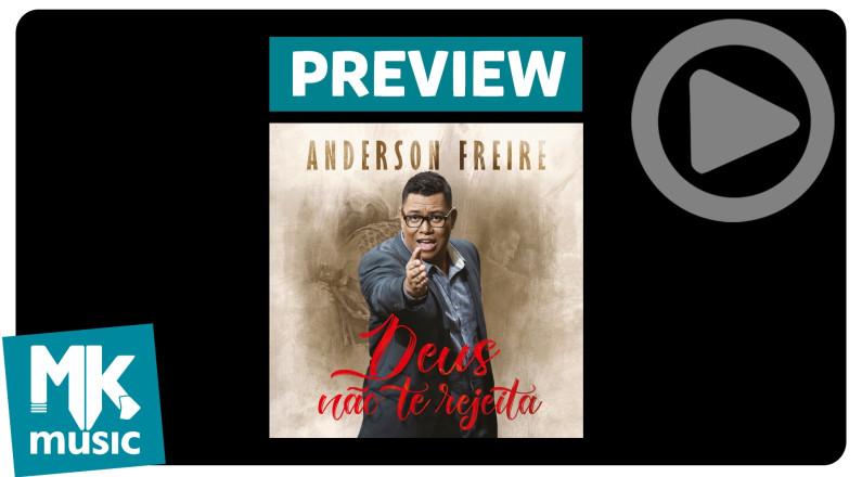 Preview - Anderson Freire Novo Cd Deus Não Te Rejeita - Maio 2016
