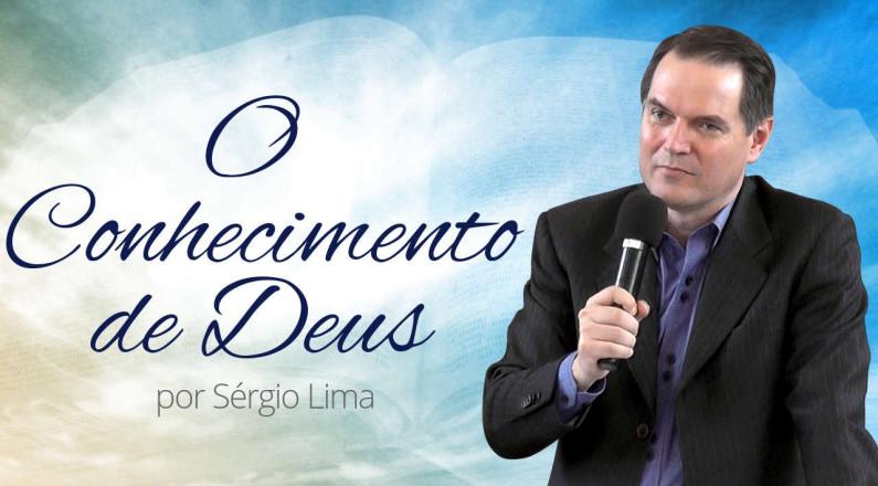 O Conhecimento de Deus - Sérgio Lima