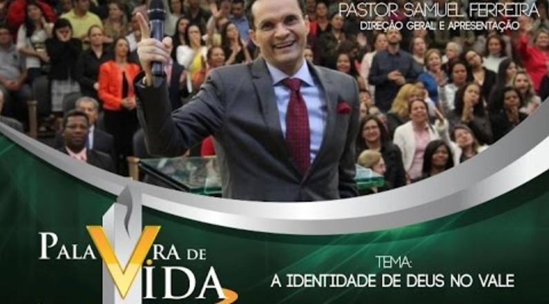 Pastor Samuel Ferreira - A Identidade de Deus no vale