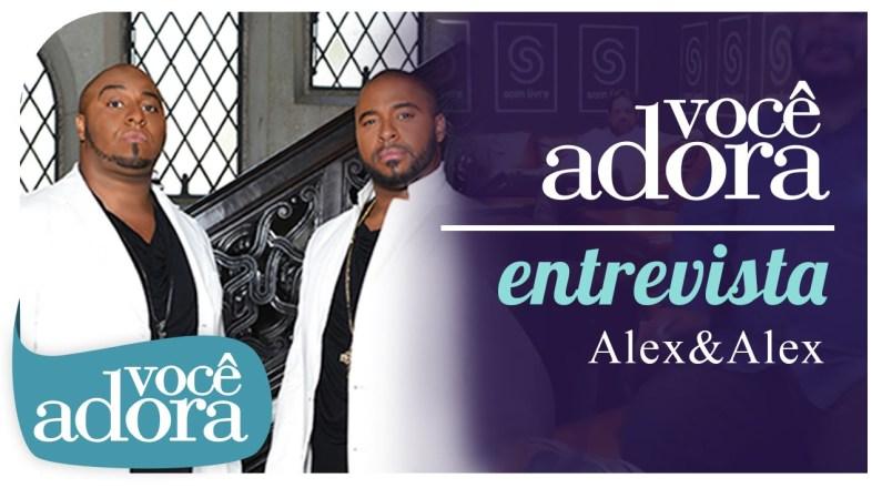 Você Adora Entrevista - Alex & Alex e novo álbum Tribo do Leão