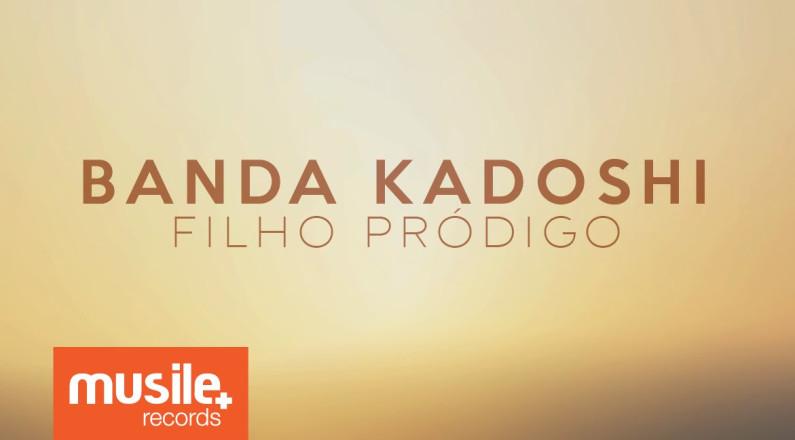 Banda Kadoshi - Filho Pródigo