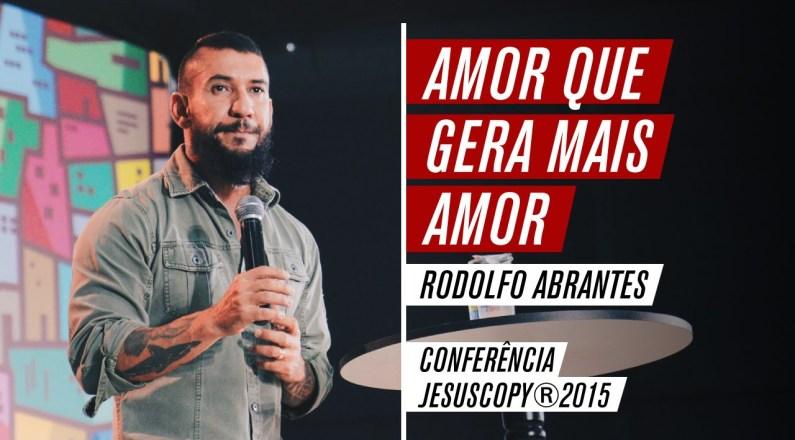 Rodolfo Abrantes - Amor que gera mais amor