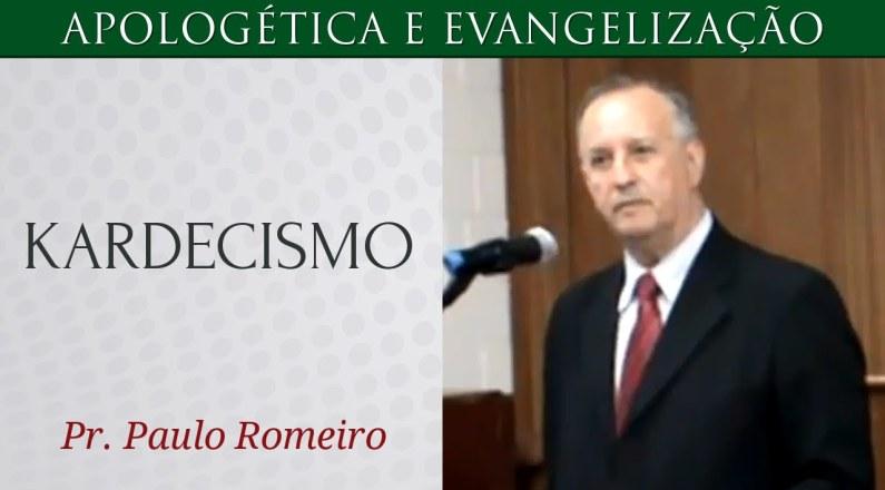 O Que é o Kardecismo - Pr. Paulo Romeiro