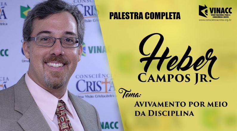 Heber Campos Jr. - Avivamento por meio da Disciplina