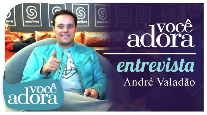 Você Adora Entrevista - Andre Valadão