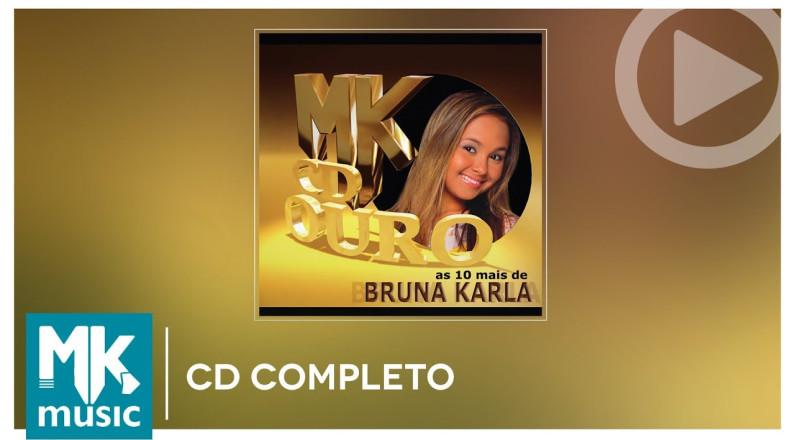 As 10 Mais de Bruna Karla - Coleção MK CD Ouro