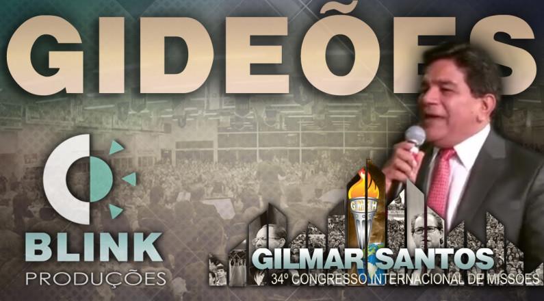 Pr. Gilmar Santos - Gideões 2016