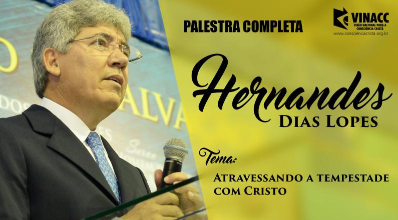Hernandes Dias Lopes - Atravessando a tempestade com Cristo
