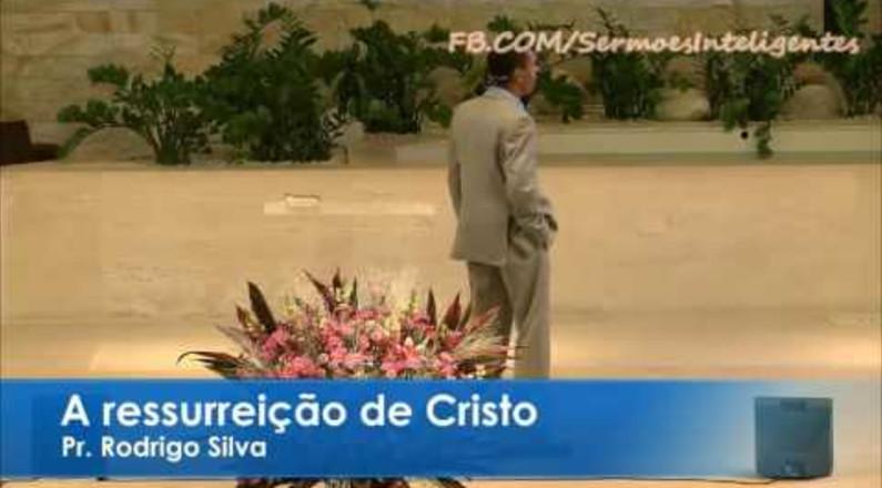 Ressurreição de Cristo - Pr Rodrigo Silva
