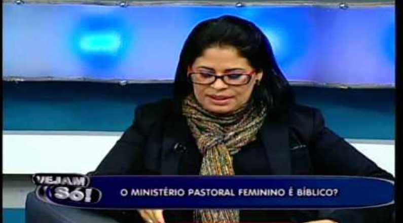 O ministério pastoral feminino é bíblico? - Vejam Só!