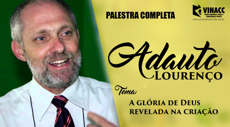 Adauto Lourenço - A glória de Deus revelada na criação