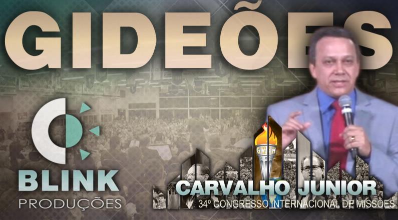 Pr. Carvalho Junior - Pregações Gideões 2016