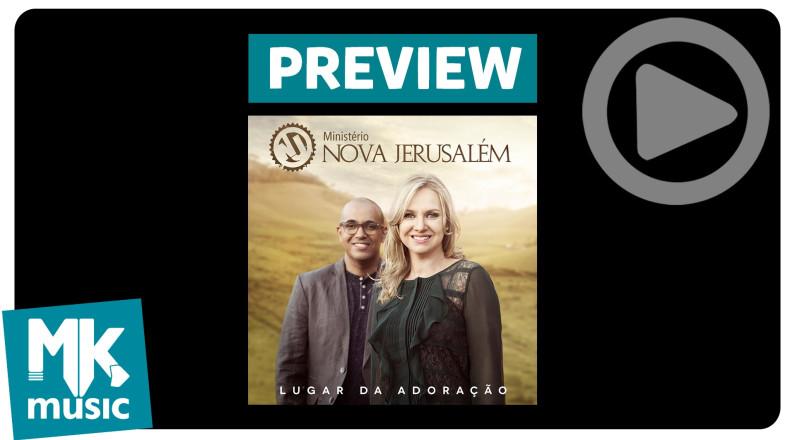 Ministério Nova Jerusalém (Preview CD Lugar da Adoração)