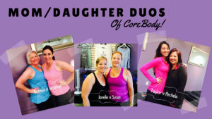 Group Fitness  in San Diego - Corebody Pilates Plus - Mom's and Daughter's Make For Awesome Workout Partners at CoreBody