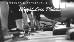 Group Fitness  in San Diego - Corebody Pilates Plus - 5 Ways to Bust Through a Weight Loss Plateau