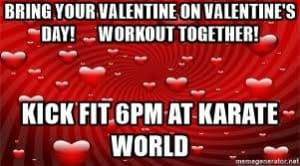 Kids Martial Arts in Kenilworth - Karate World  - Bring your valentine to Kickfit on Tuesday 2/141
