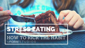 Personal Training in North Charleston - reFORM Studios - Stress Eating : How To Kick The Habit