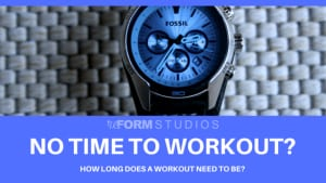 Personal Training in North Charleston - reFORM Studios - How long does a workout need to be?