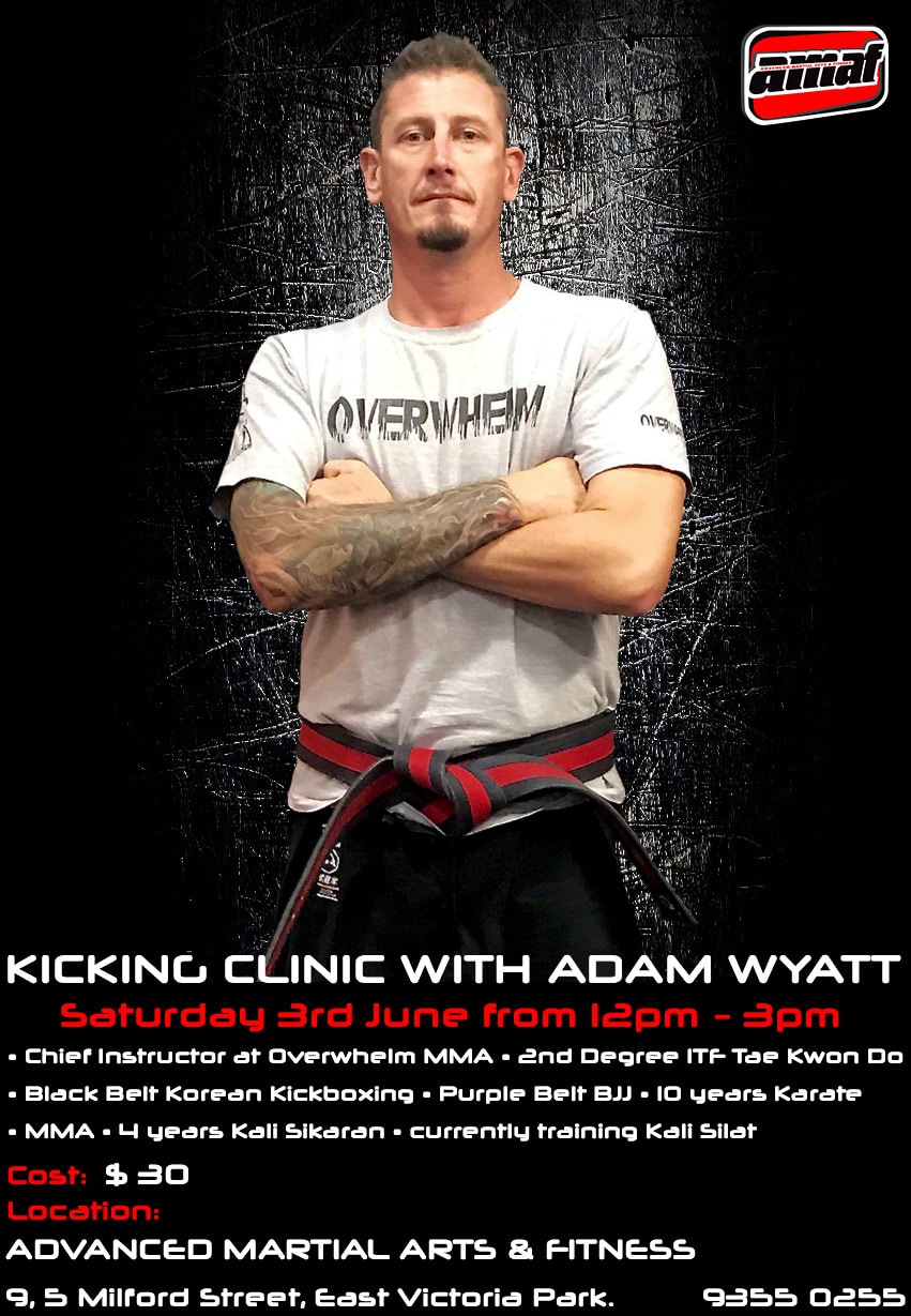 KICKING CLINIC WITH ADAM WYATT 03/06/17 in East Victoria Park - Advanced Martial Arts & Fitness