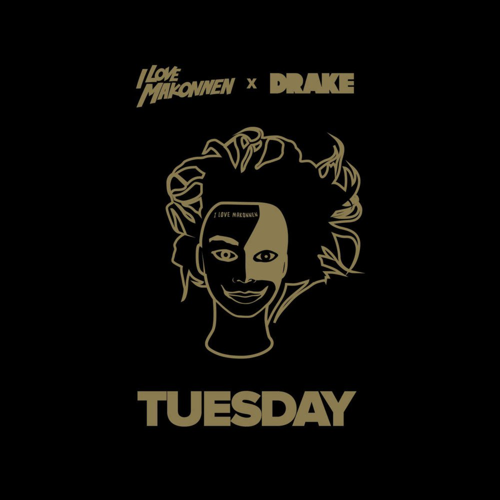 I love makonnen and drake tuesday