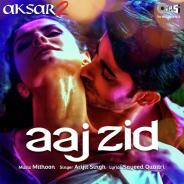 Download Aaj Zid – Arijit Singh Mp3 Song