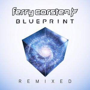 Ferry Corsten - Blueprint (Remixed)