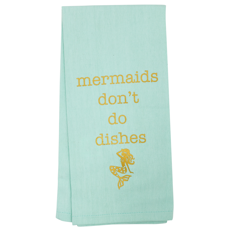 Mermaids Don't Do Dishes Tea Towel