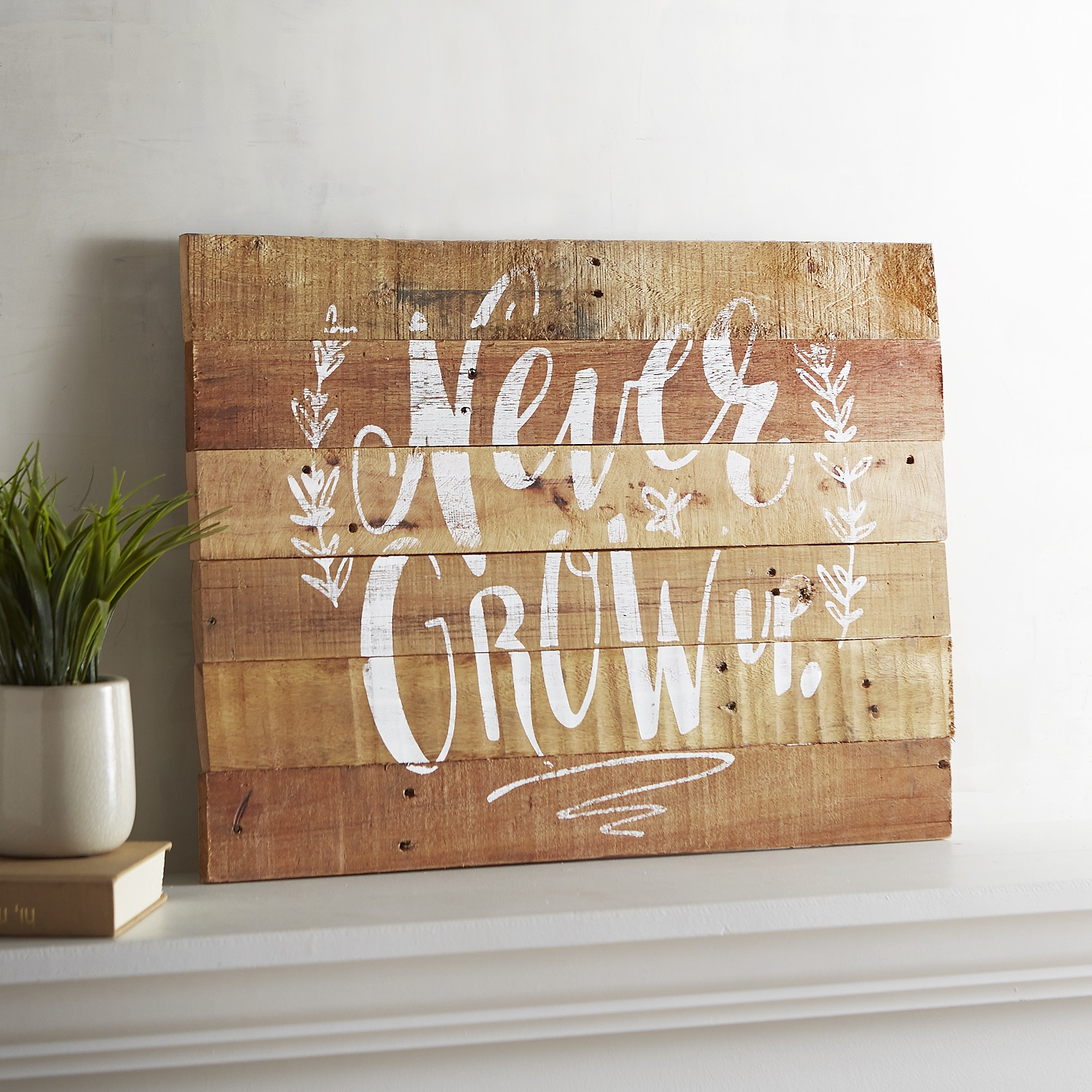 Never Grow Up Planked Wall Decor