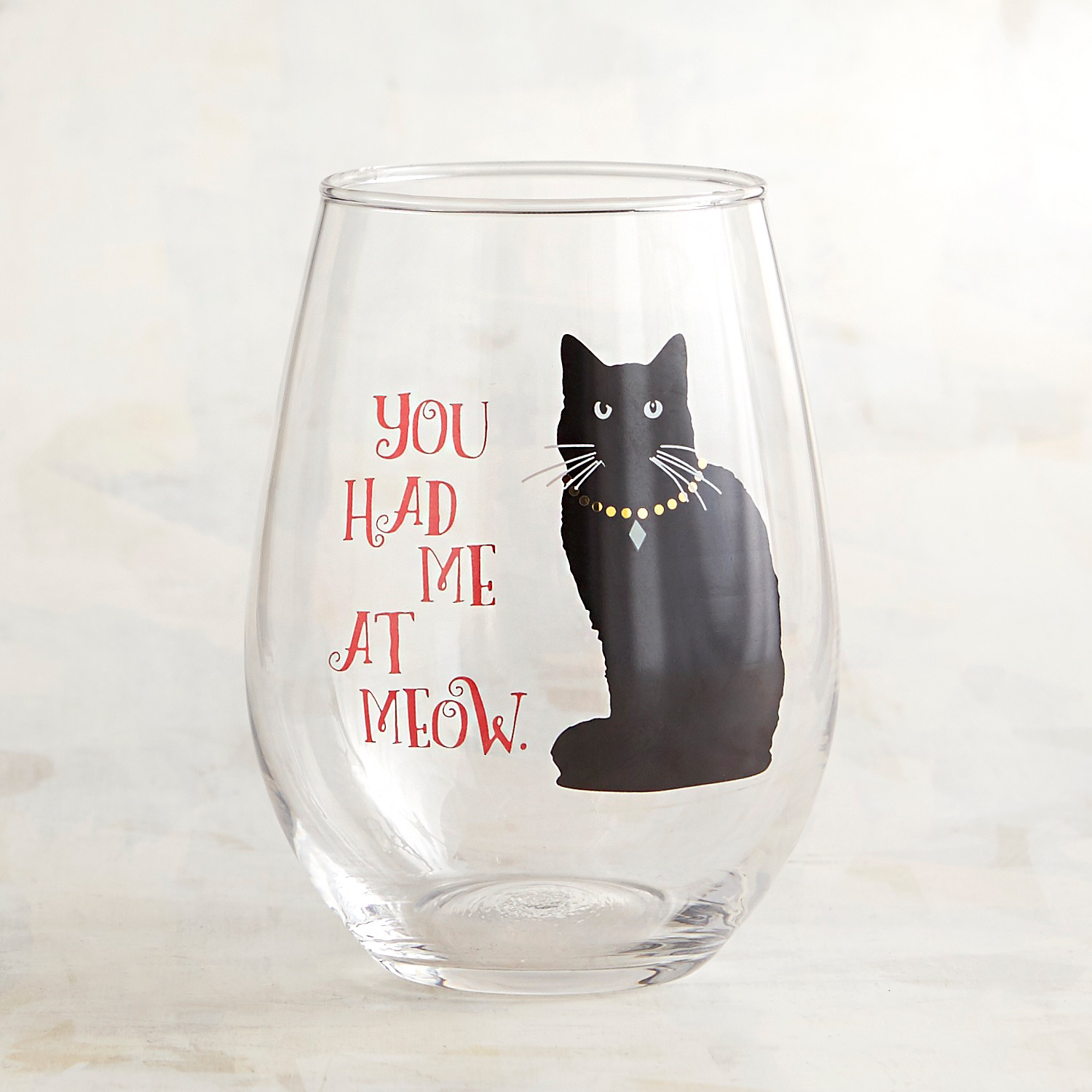 You Had Me at Meow Stemless Wine Glass