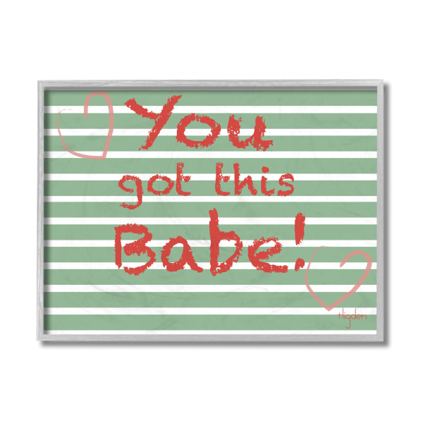 You Got this Babe Crayon Typography Green Stripes Gray Framed Giclee Texturized Art by Mark Higden 11 x 14