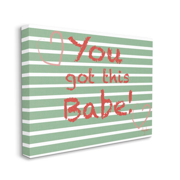 You Got this Babe Crayon Typography Green Stripes XXL Stretched Canvas Wall Art by Mark Higden 30 x 40