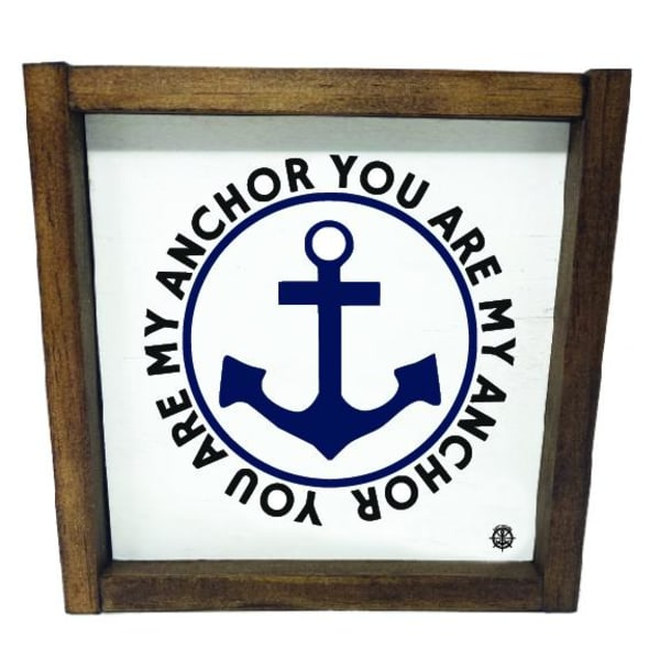 FRAMED YOU ARE MY ANCHOR Wall Accent
