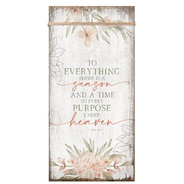To Everything There Is A Season Wood Plaque
