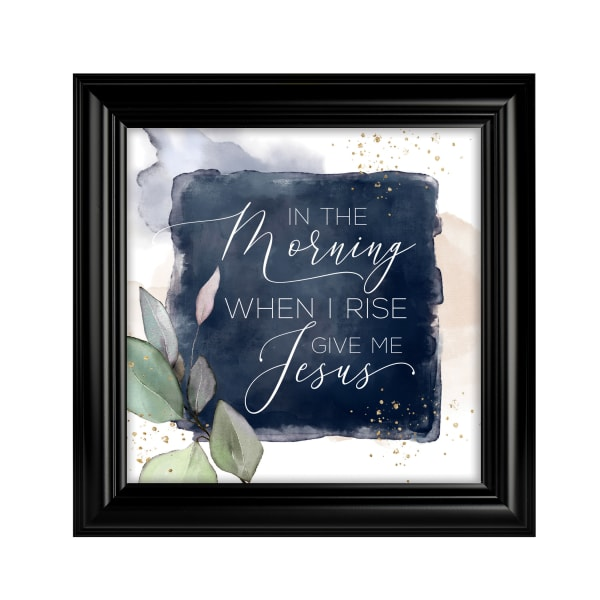In The Morning Heaven Sent Plaque Frame